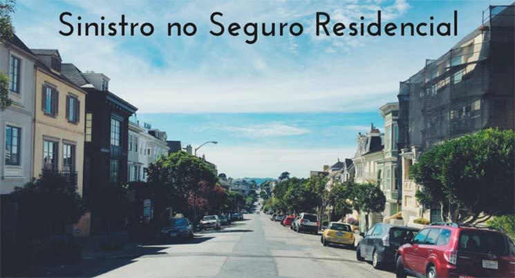 Imagem de uma rua com carros e casa, com a descrição: sinistro no seguro residencial