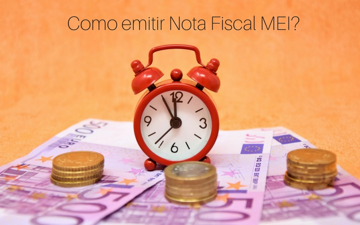 Imagem de um relógio em cima do dinheiro com as letras: Como emitir Nota Fiscal MEI?